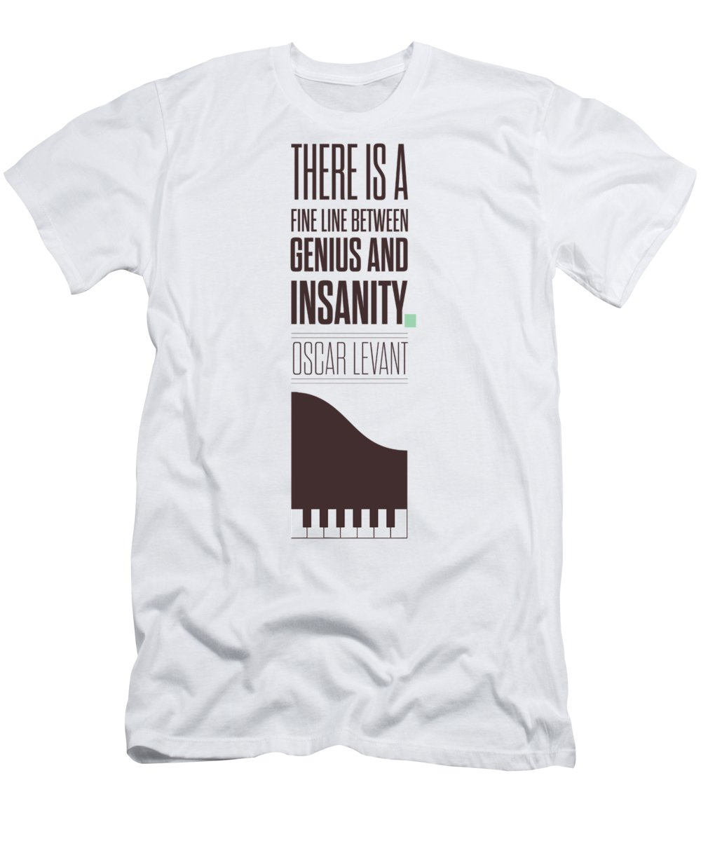 Oscar Levant T-Shirt featuring the digital art Oscar Levant inspirational Typography quotes poster by Lab No 4 - The Quotography Department