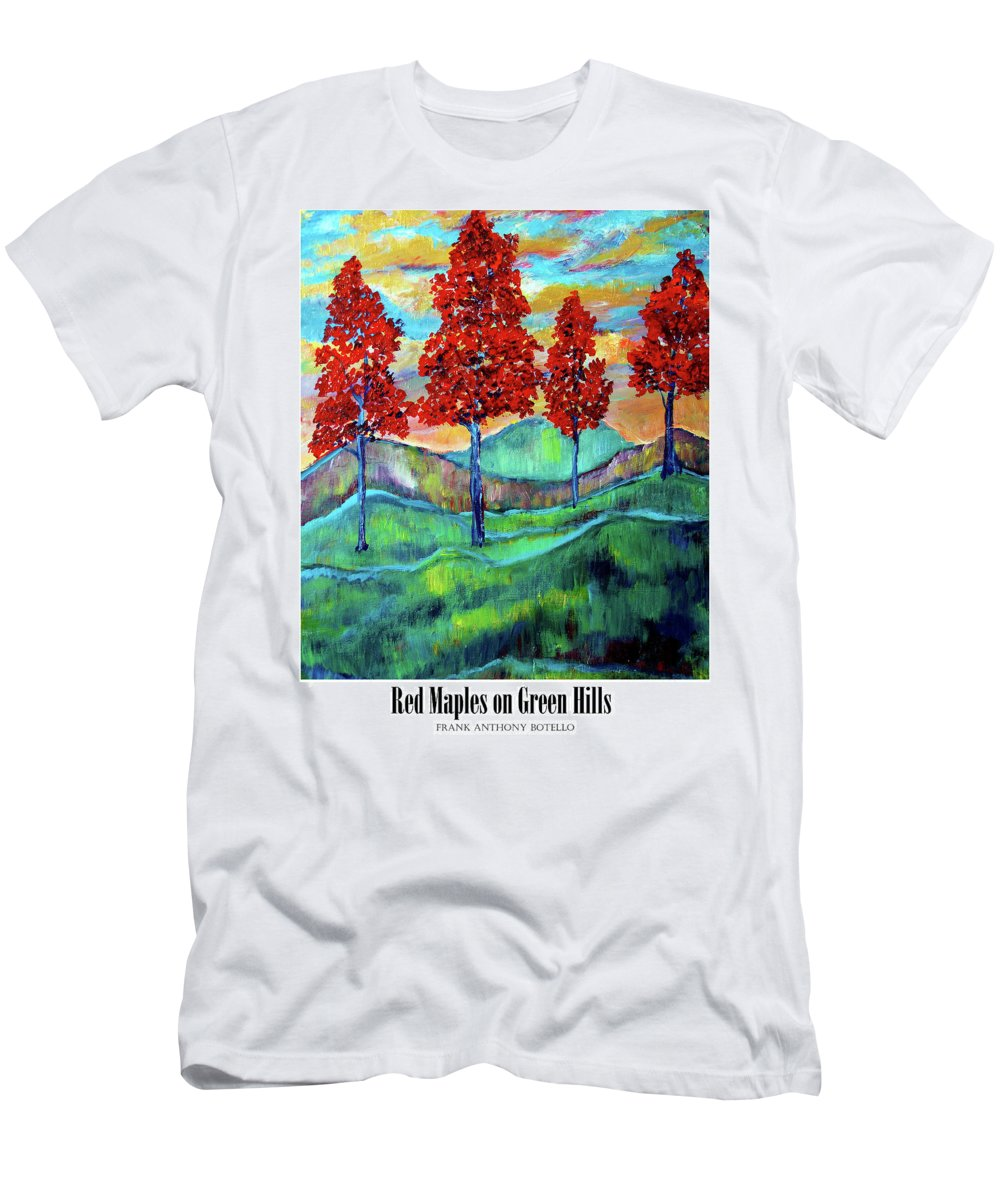 Landscape Men's T-Shirt (Athletic Fit) featuring the painting Red Maples On Green Hills With Name And Title by Frank Botello