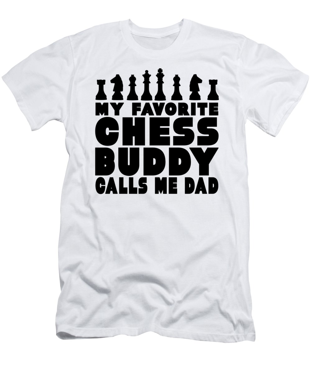 Chess-player-gift Men's T-Shirt (Athletic Fit) featuring the drawing Chess Player Gift Favorite Chess Buddy Calls Me Dad Fathers Day Gift by Kanig Designs