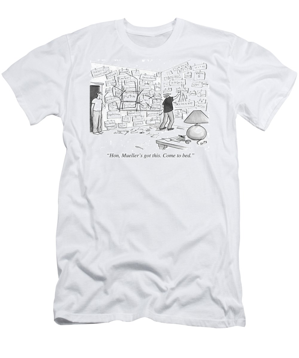 Politics T-Shirt featuring the drawing Hon, Mueller's Got This. Come To Bed. by Julia Suits