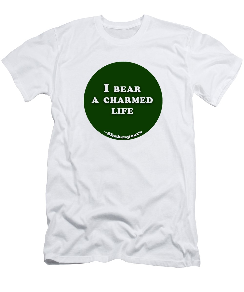 I T-Shirt featuring the digital art I bear a charmed life #shakespeare #shakespearequote by TintoDesigns