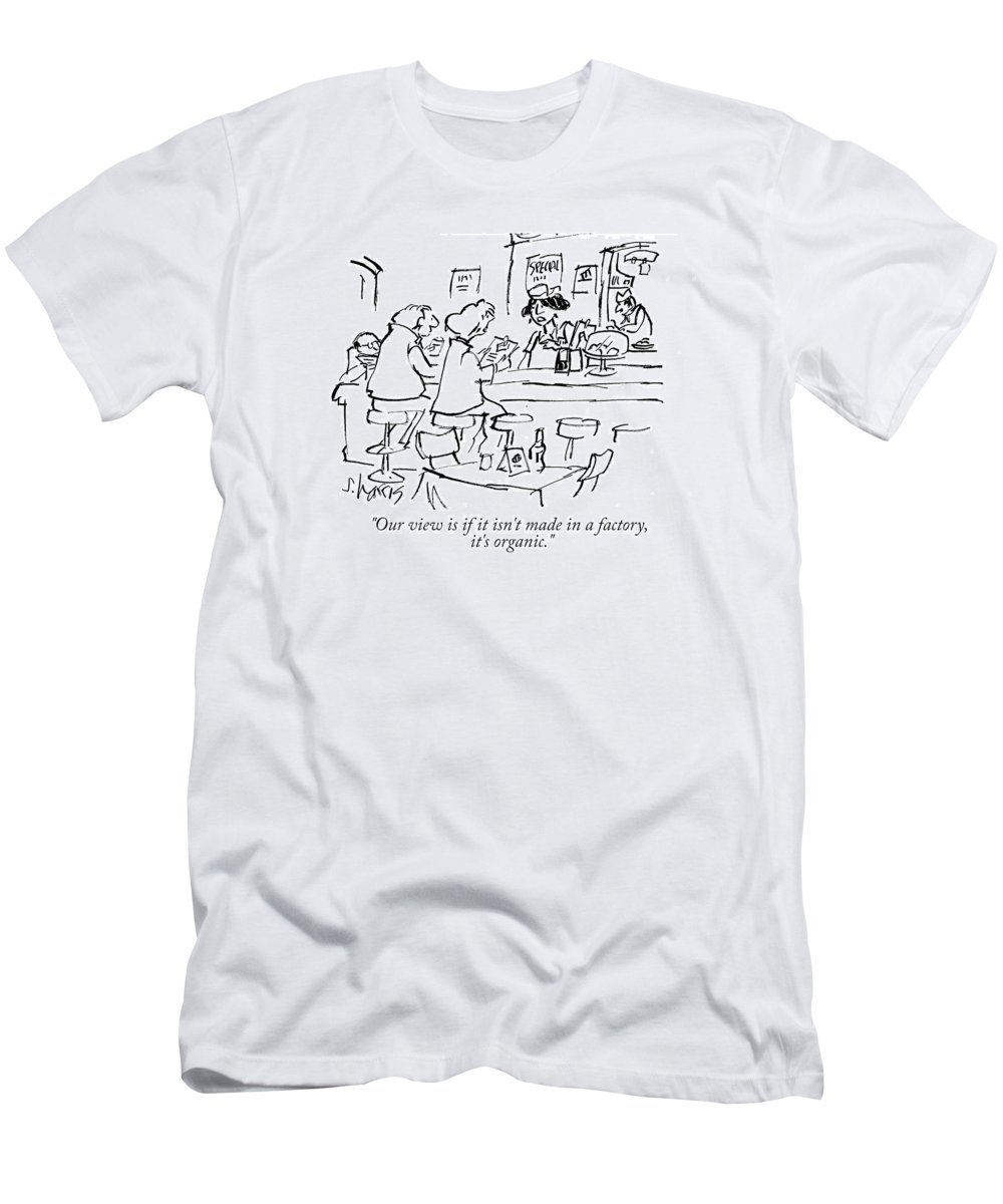 Organic T-Shirt featuring the drawing Our View Is If It Isn't Made In A Factory, It's Organic by Sidney Harris
