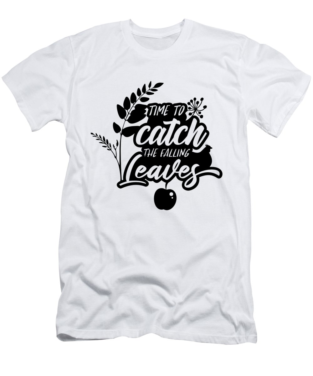 Autumn Season T-Shirt featuring the digital art Time To Catch The Falling Leaves Autumn by Passion Loft