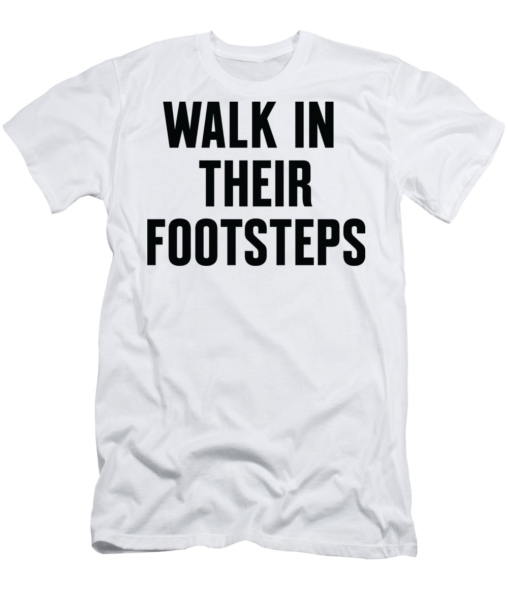 Mlk T-Shirt featuring the digital art Walk In Their Footsteps by Time