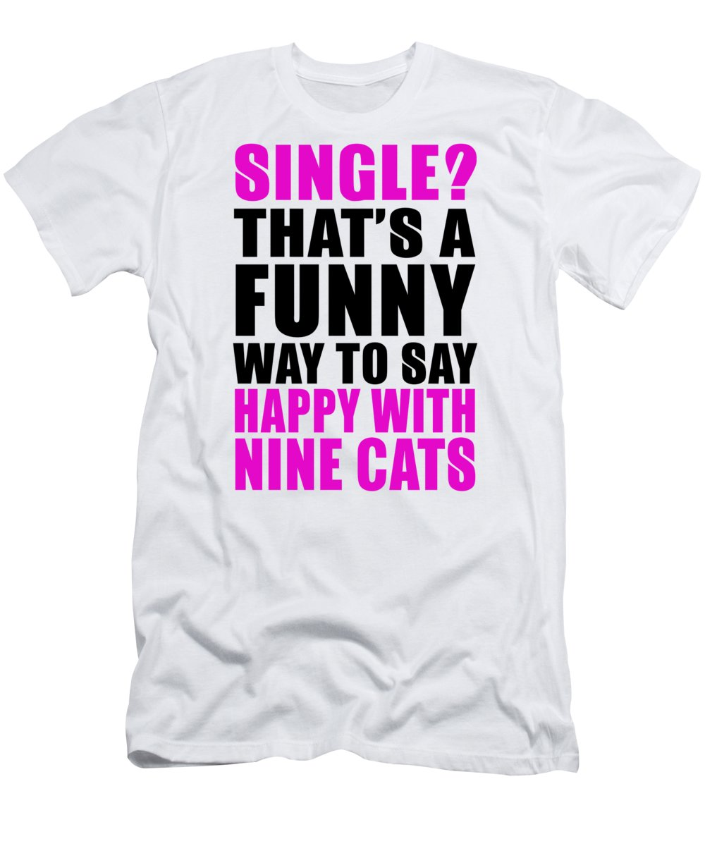 Cat Whisperer T-Shirt featuring the digital art Happy With Nine Cats by Passion Loft