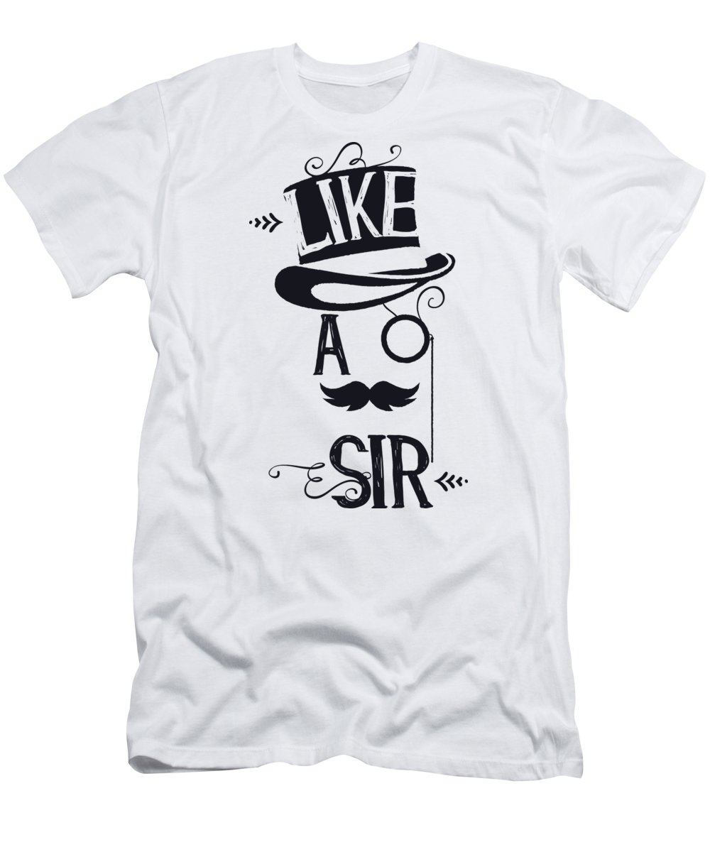 Humor T-Shirt featuring the digital art Like A Sir by Jacob Zelazny