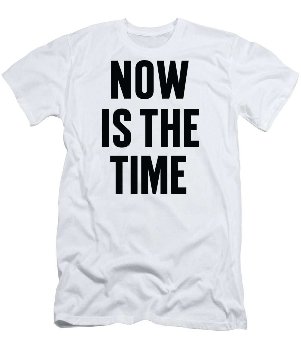 Now Is The Time T-Shirt