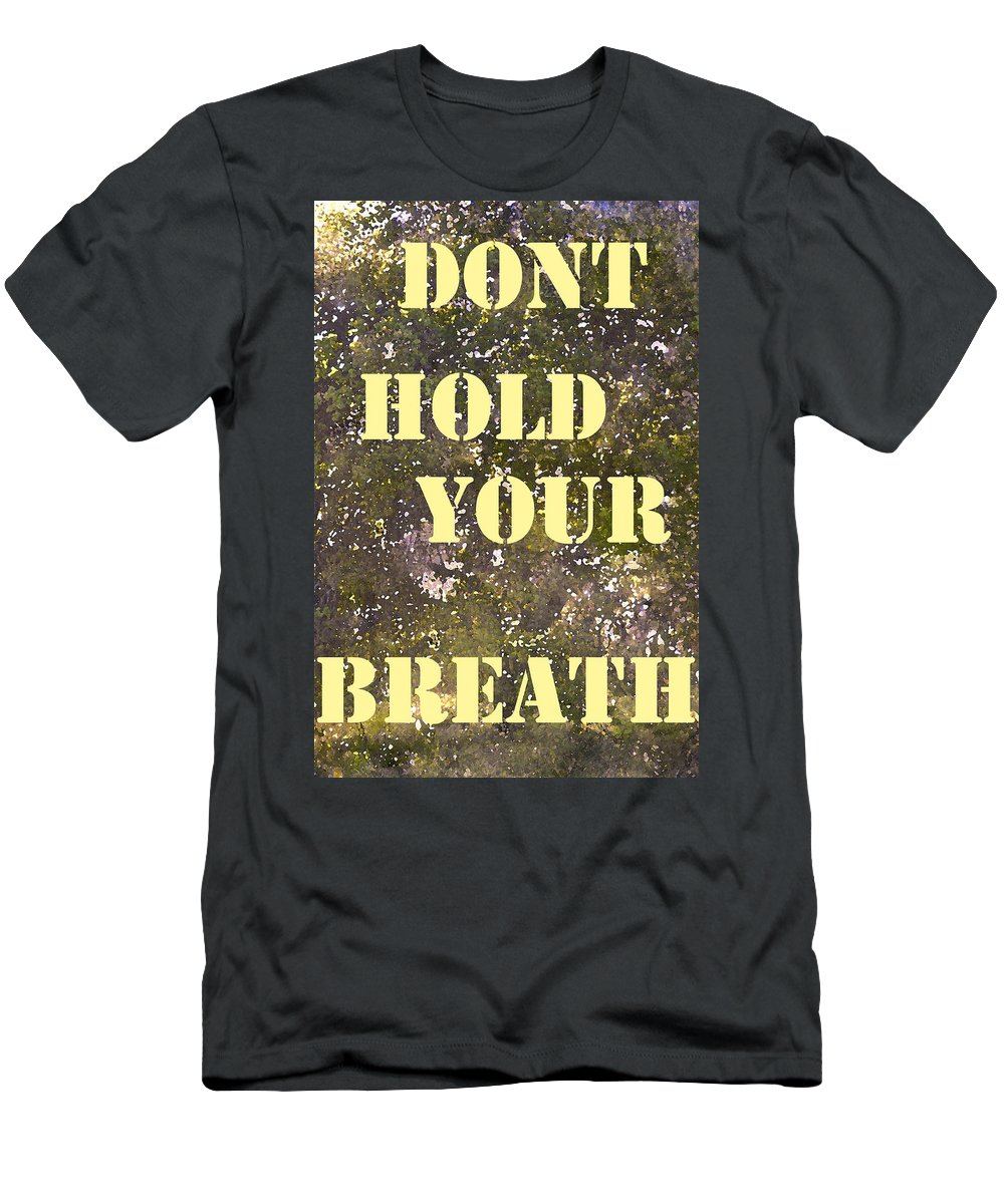 Dont Hold Your Breath Men's T-Shirt (Athletic Fit) featuring the photograph Dont Hold Your Breath by Pamela Cooper