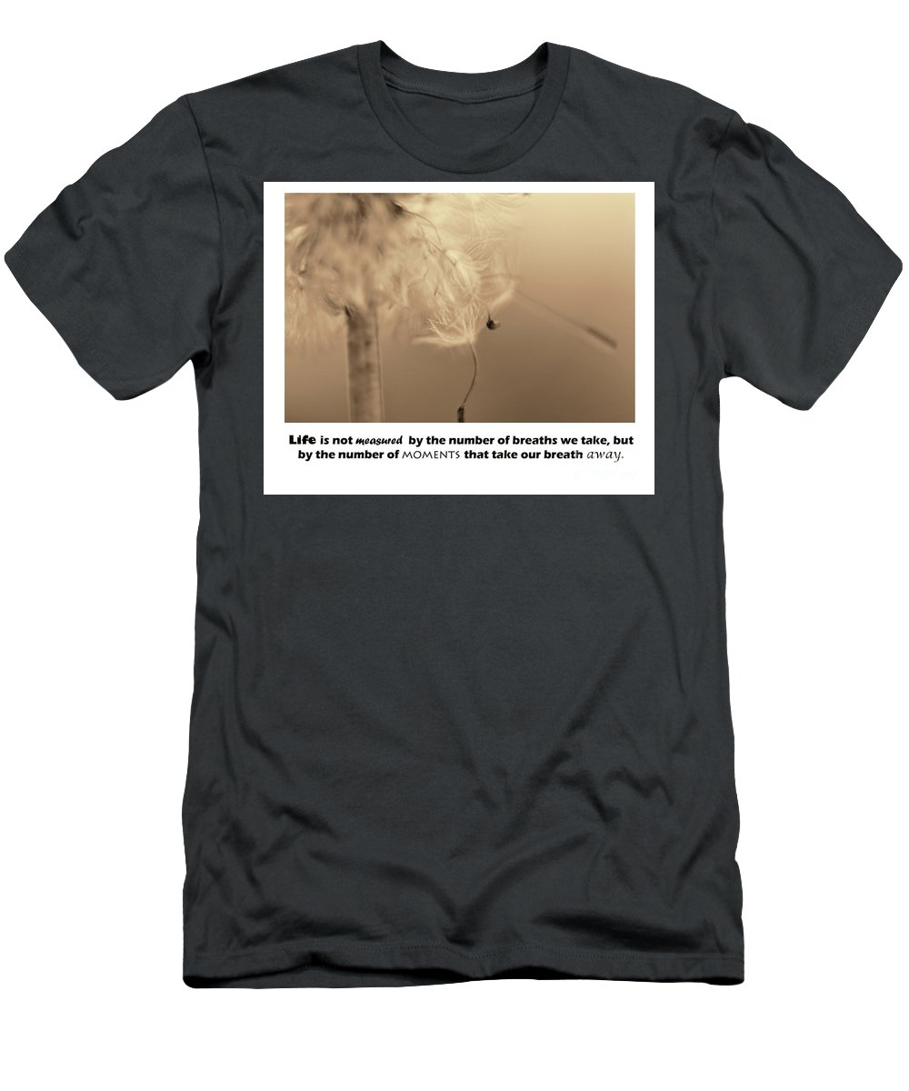 Life Is Not Measured By The Number Of Breaths We Take But By The Moments Men's T-Shirt (Athletic Fit) featuring the photograph Life by Traci Cottingham