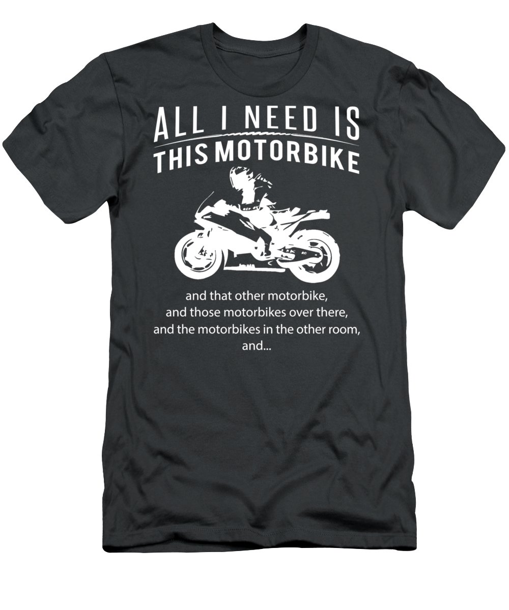 All I Need T-Shirt featuring the digital art All I Need Is This Bike And That Other Bike And Those Bikes by Do David