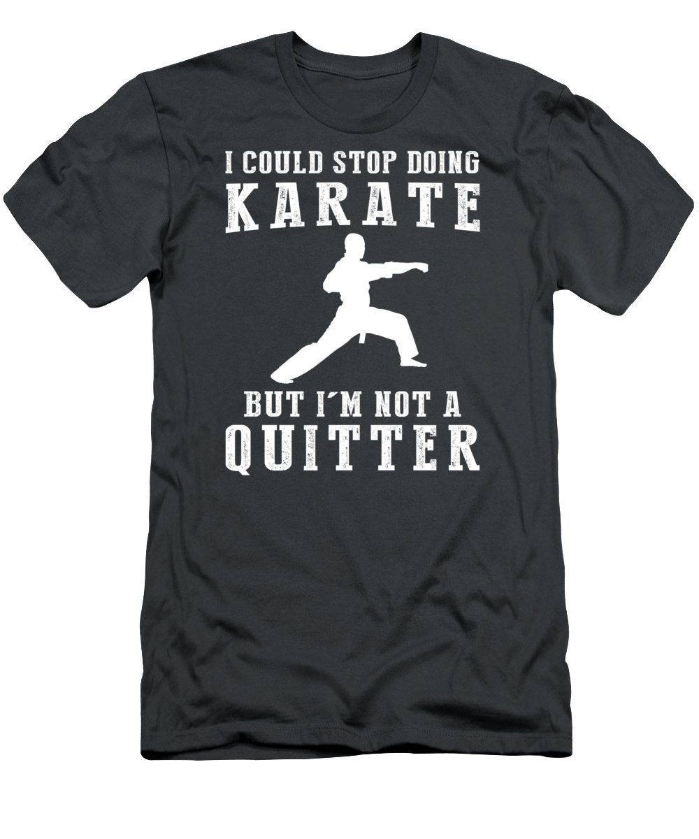 I Could T-Shirt featuring the digital art I Could Stop Karate But I'm Not A Quitter Tee by Do David