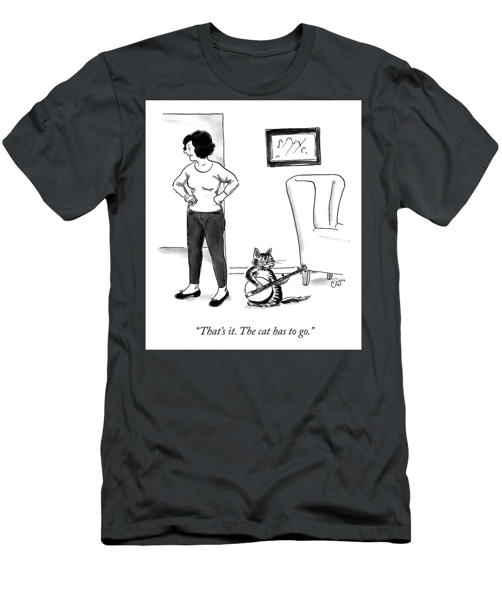"""that's It. The Cat Has To Go."" Cat Men's T-Shirt (Athletic Fit) featuring the drawing The Cat Has To Go by Carolita Johnson"
