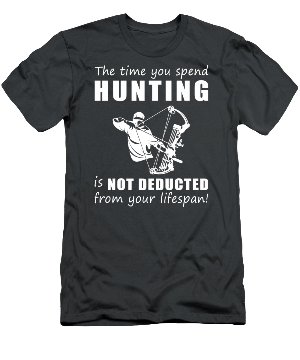 The Time T-Shirt featuring the digital art The Time You Spend Hunting Is Not Deducted From Your Lifespan by Do David