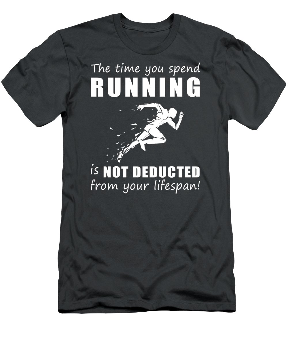 The Time T-Shirt featuring the digital art The Time You Spend Running Is Not Deducted From Your Lifespan by Do David