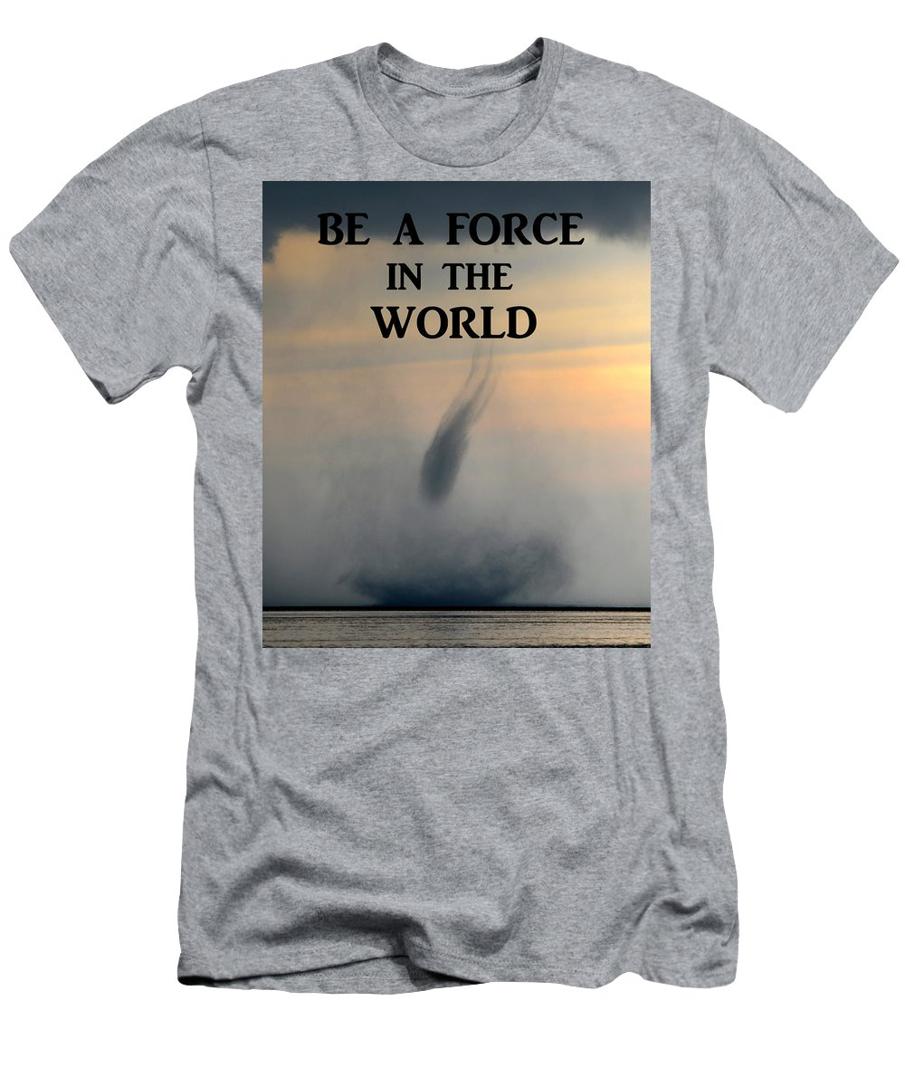 Be A Force In The World Men's T-Shirt (Athletic Fit) featuring the photograph Be A Force In The World by David Lee Thompson