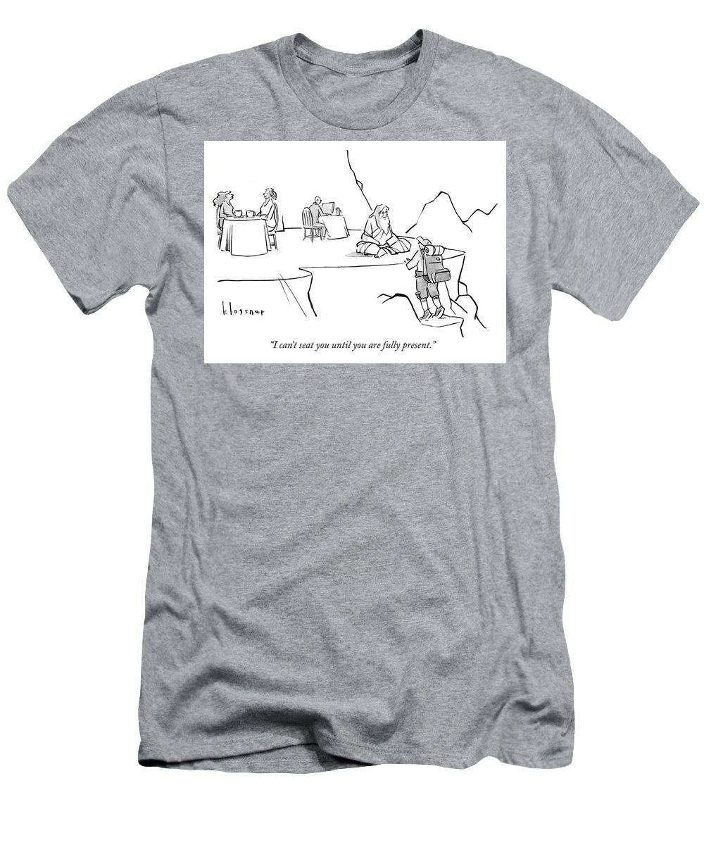 I Can't Seat You Until You Are Fully Present. Men's T-Shirt (Athletic Fit) featuring the drawing Until You Are Fully Present by John Klossner