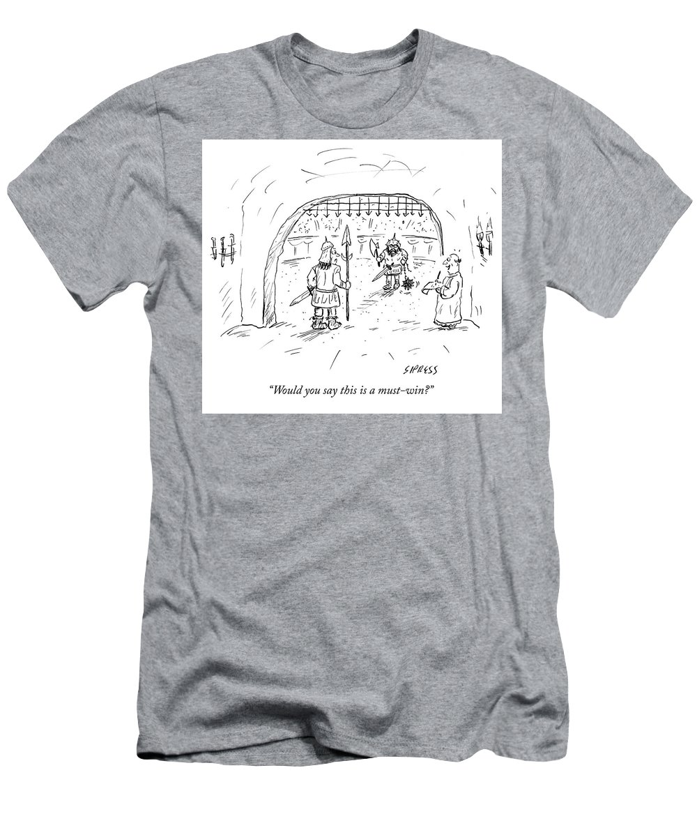 """would You Say This Is A Must-win?"" T-Shirt featuring the drawing Would you say this is a must win by David Sipress"