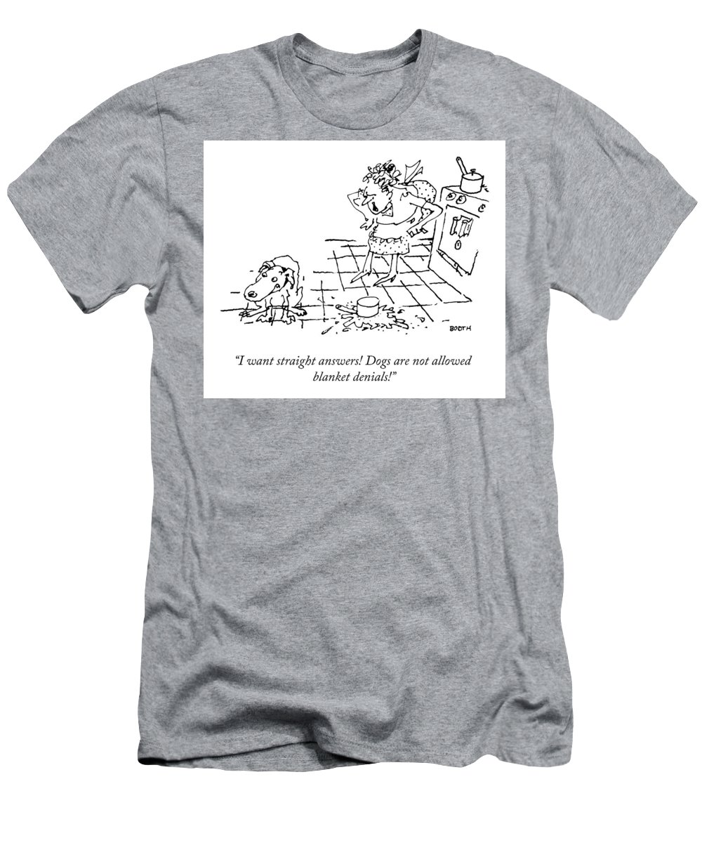 """""""i Want Straight Answers! Dogs Are Not Allowed Blanket Denials!"""" Dog T-Shirt featuring the drawing I Want Straight Answers by George Booth"""