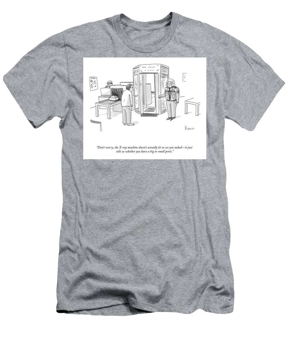 """""""don't Worry—the X-ray Machine Doesn't Actually Let Us See You Naked T-Shirt featuring the drawing The X-ray Machine by Zachary Kanin"""