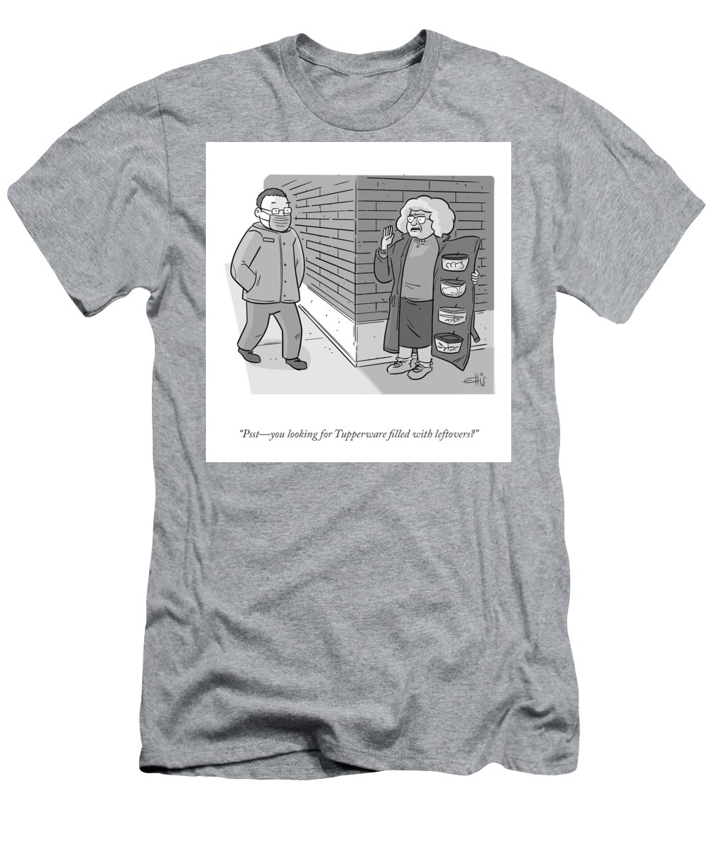 """""""psst—you Looking For Tupperware Filled With Leftovers?"""" T-Shirt featuring the drawing Tupperware Filled With Leftovers by Ellis Rosen"""