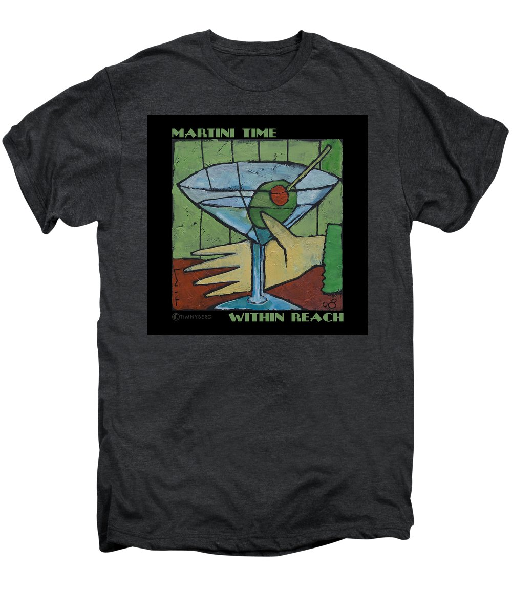 Martini Men's Premium T-Shirt featuring the painting Martini Time - Within Reach by Tim Nyberg