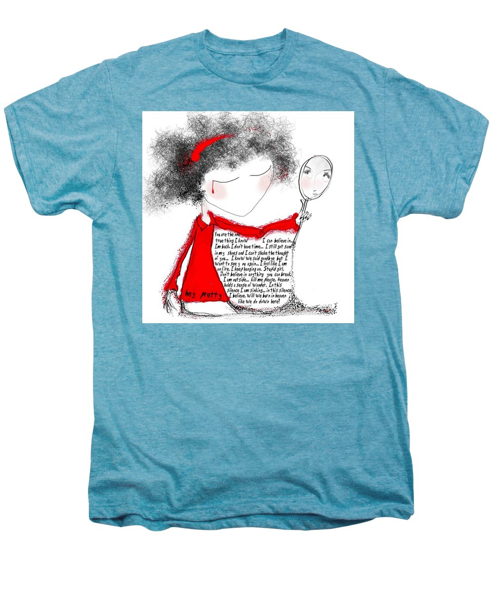 Pretty Woman Crying Tears Red Words Mirror Girls Men's Premium T-Shirt featuring the digital art Hey Pretty by Veronica Jackson
