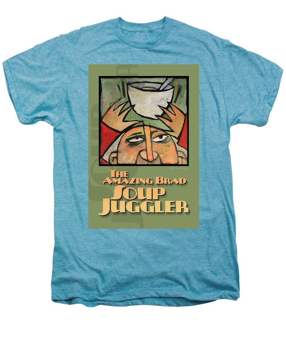 Soup Men's Premium T-Shirt featuring the painting The Amazing Brad Soup Juggler Poster by Tim Nyberg