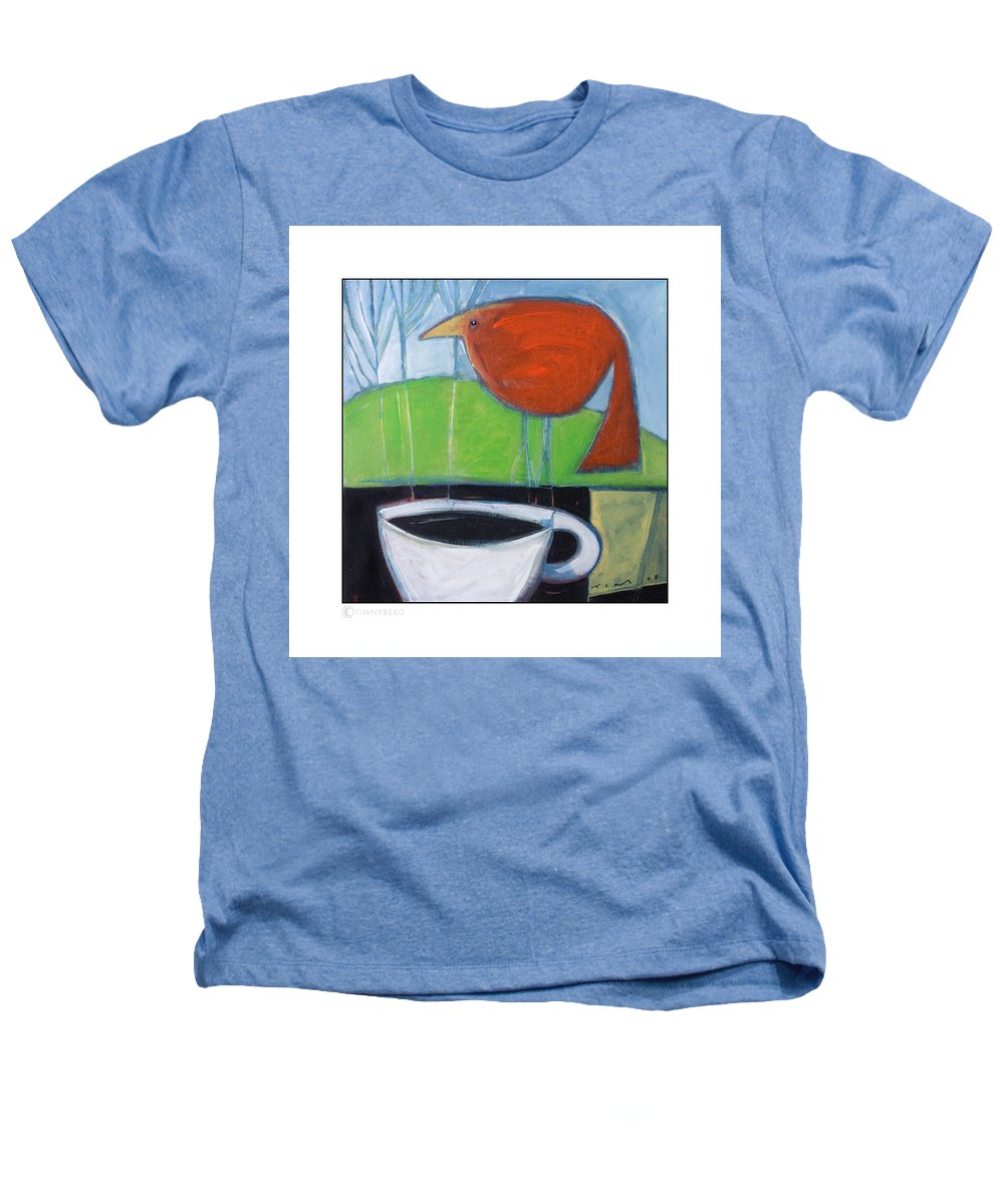 Bird Heathers T-Shirt featuring the painting Coffee With Red Bird by Tim Nyberg
