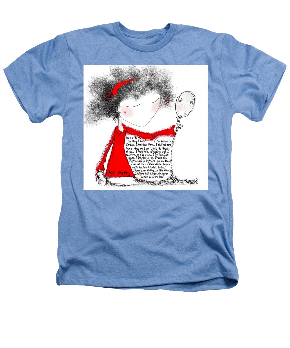 Pretty Woman Crying Tears Red Words Mirror Girls Heathers T-Shirt featuring the digital art Hey Pretty by Veronica Jackson