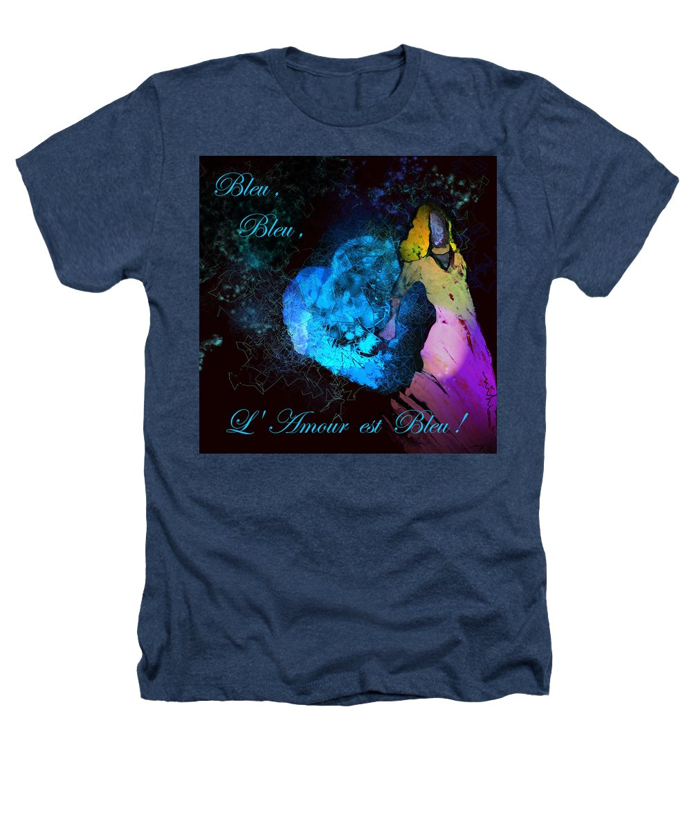 Love Heathers T-Shirt featuring the painting Bleu Bleu L Amour Est Bleu by Miki De Goodaboom