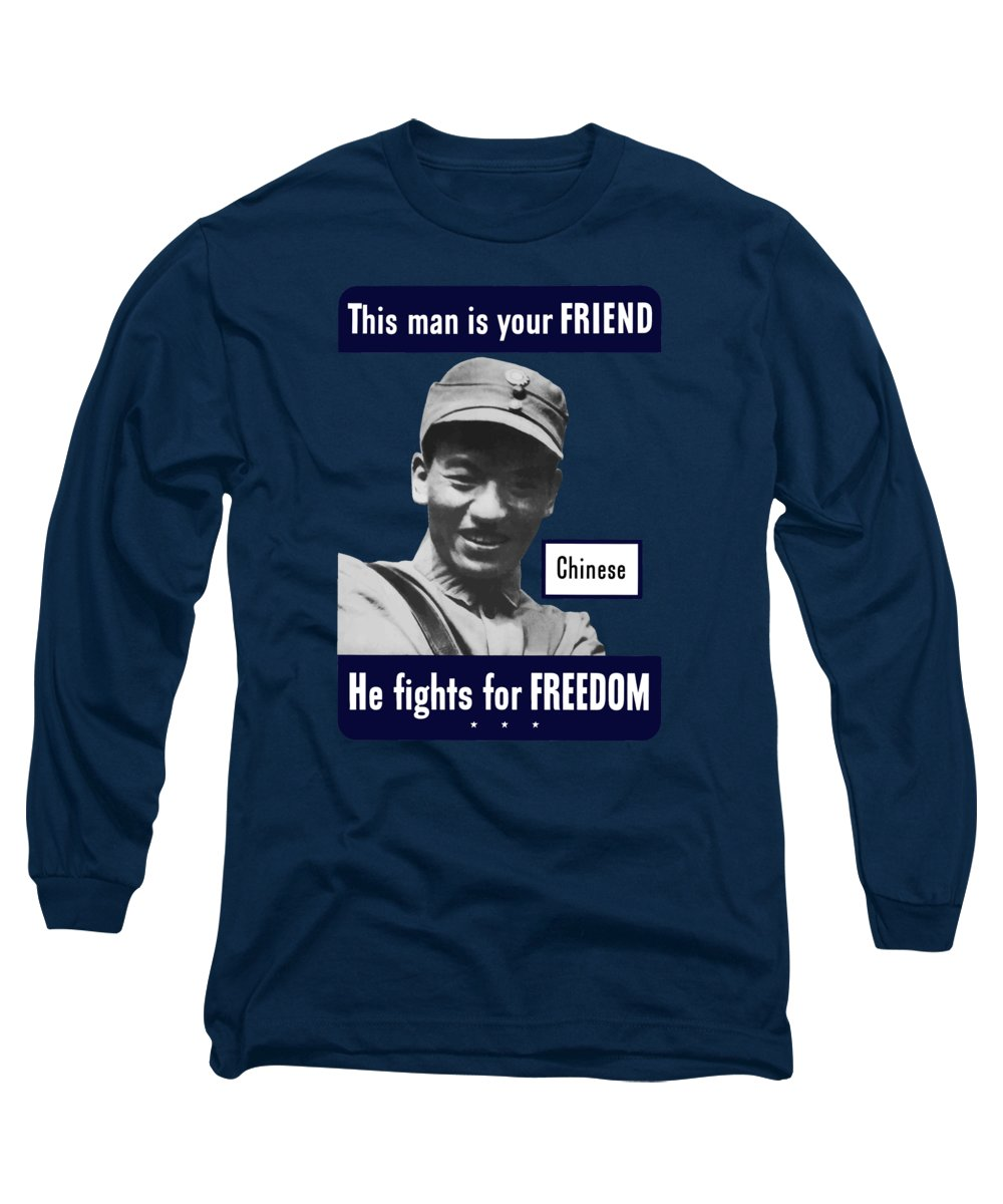 Chinese Soldier Long Sleeve T-Shirt featuring the mixed media Chinese - This Man Is Your Friend - Ww2 by War Is Hell Store