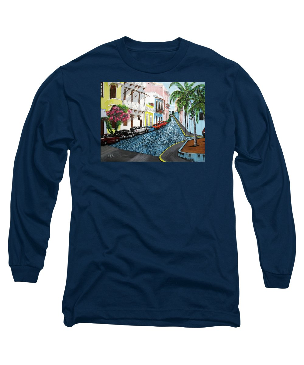 Old San Juan Long Sleeve T-Shirt featuring the painting Colorful Old San Juan by Luis F Rodriguez