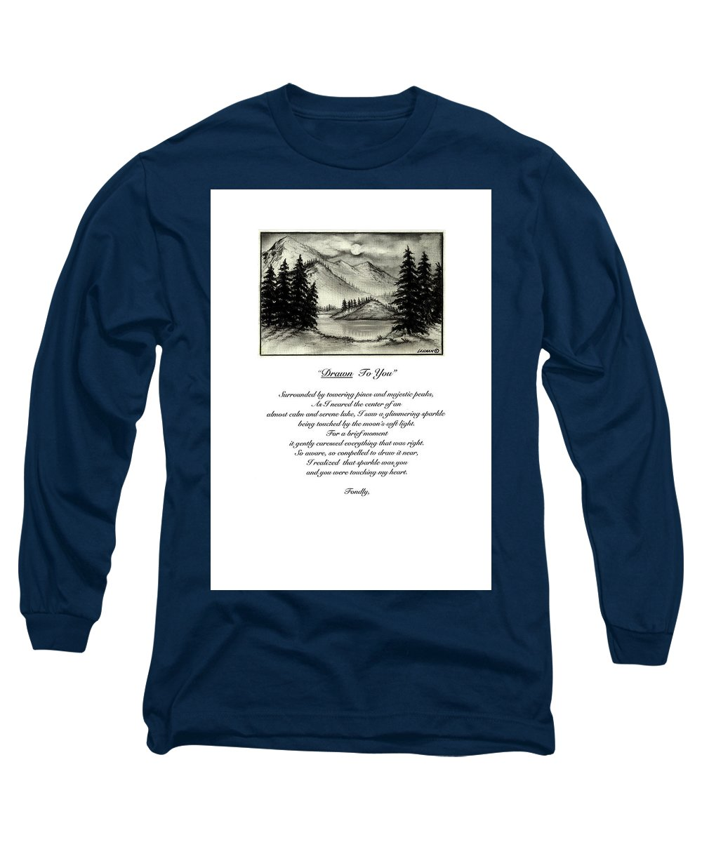 Romantic Poem And Drawing Long Sleeve T-Shirt featuring the drawing Drawn To You by Larry Lehman