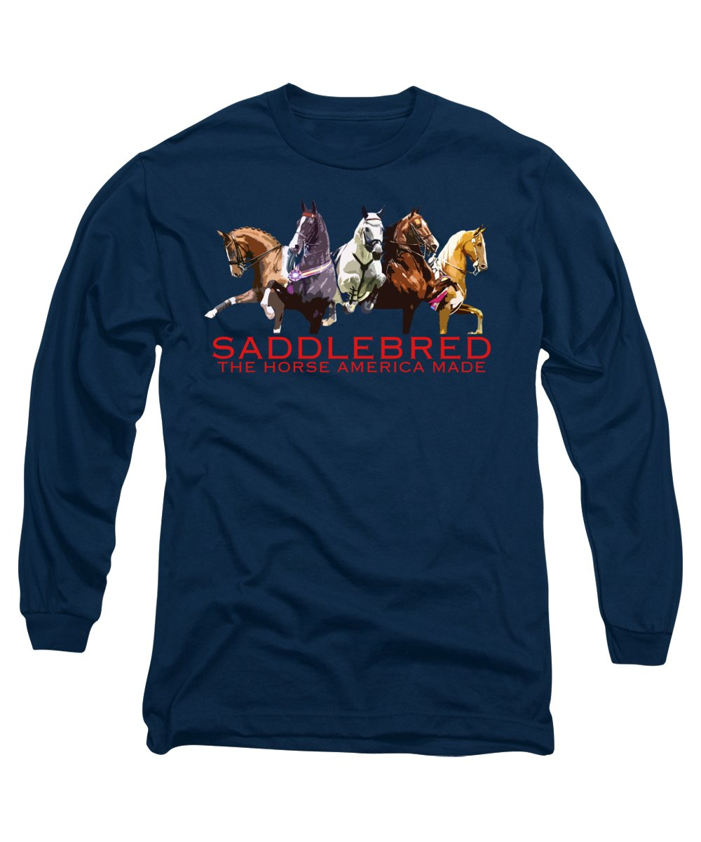 Saddlebred Long Sleeve T-Shirt featuring the digital art Saddlebred - The Horse America Made by Karly Morgan
