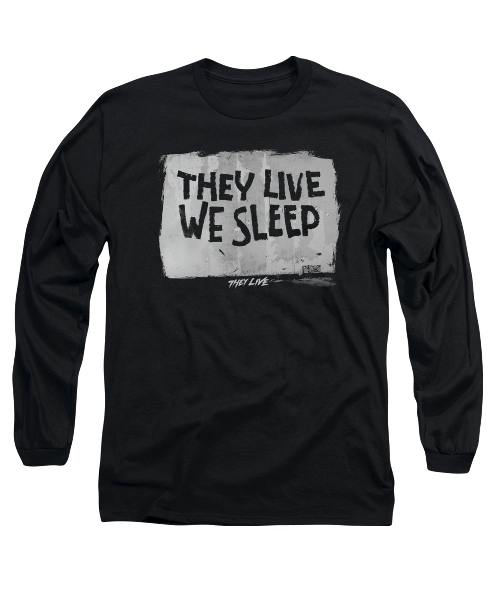 They Live Long Sleeve T-Shirt featuring the digital art They Live - We Sleep by Brand A