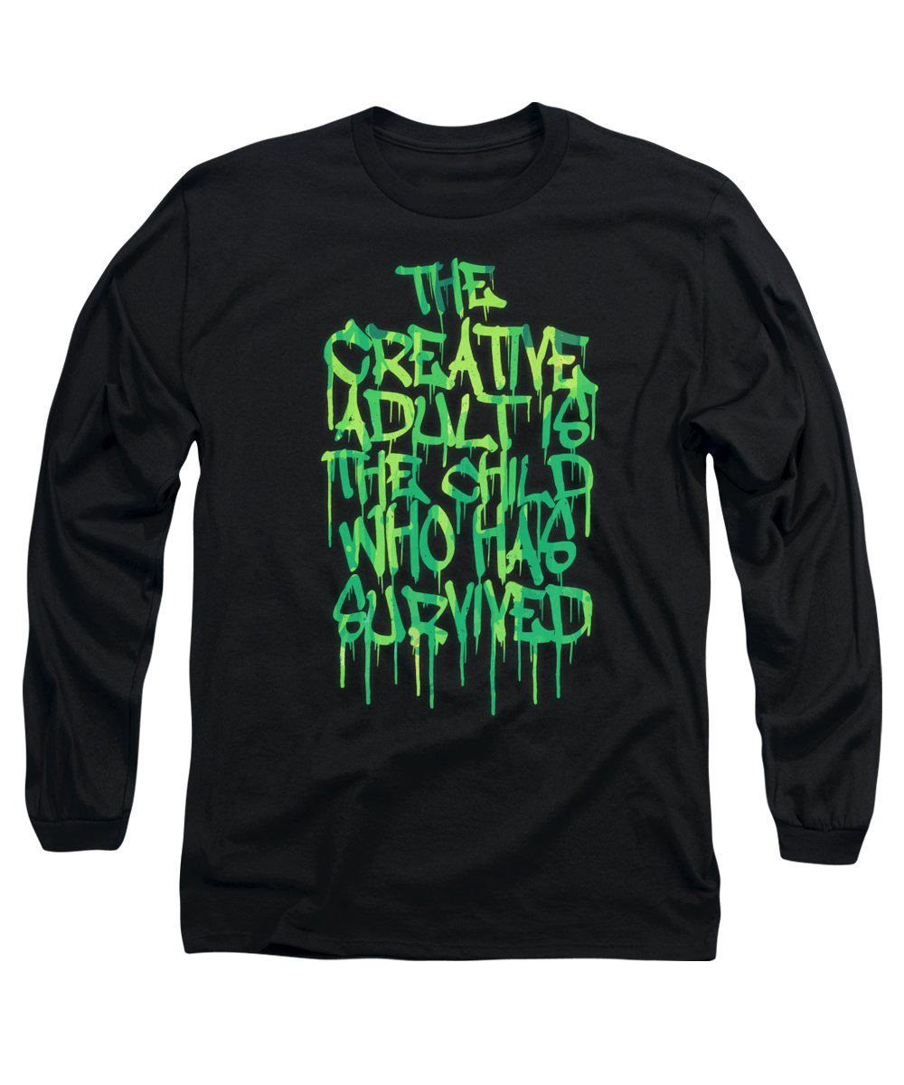 Quotes Long Sleeve T-Shirt featuring the digital art Graffiti Tag Typography The Creative Adult is the Child Who Has Survived by Philipp Rietz