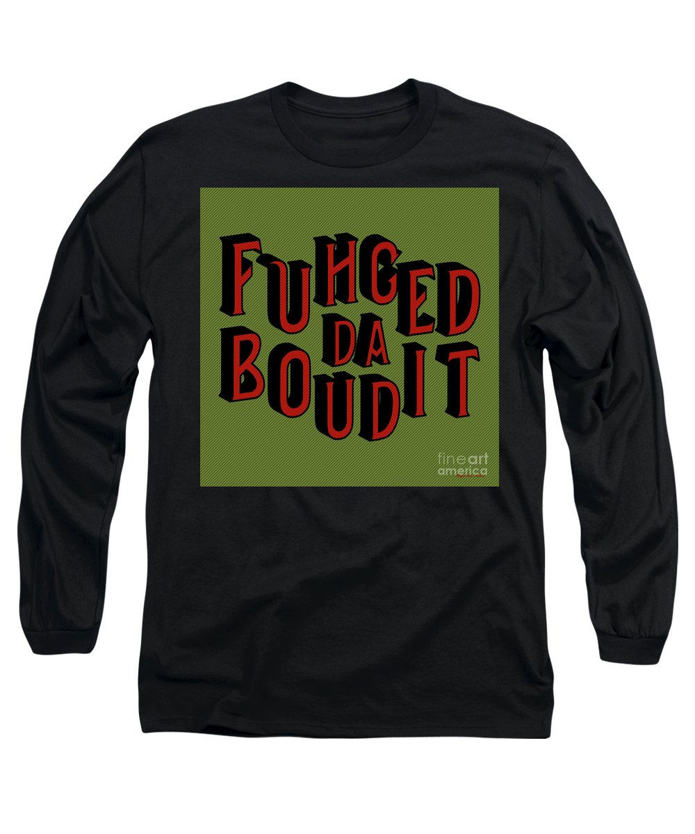 Keywords Long Sleeve T-Shirt featuring the digital art Greenred Fuhgeddaboudit by Megan Dirsa-DuBois