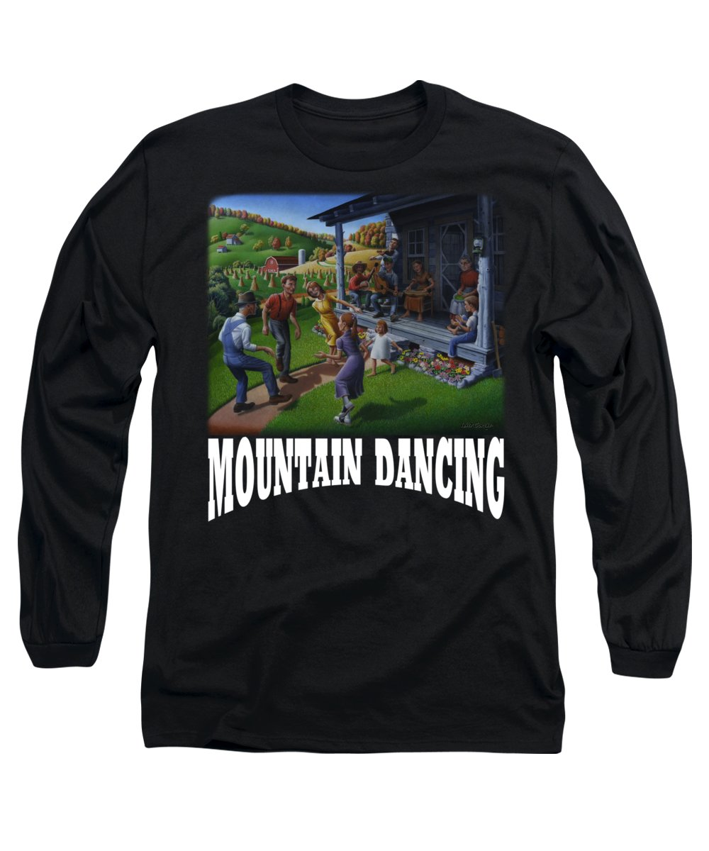 Porch Music Long Sleeve T-Shirt featuring the painting Mountain Dancing T Shirt 2 by Walt Curlee