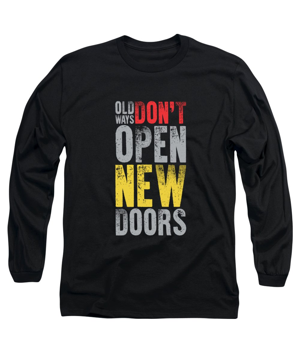 Gym Long Sleeve T-Shirt featuring the digital art Old Ways Don't Open New Doors Gym Quotes Poster by Lab No 4