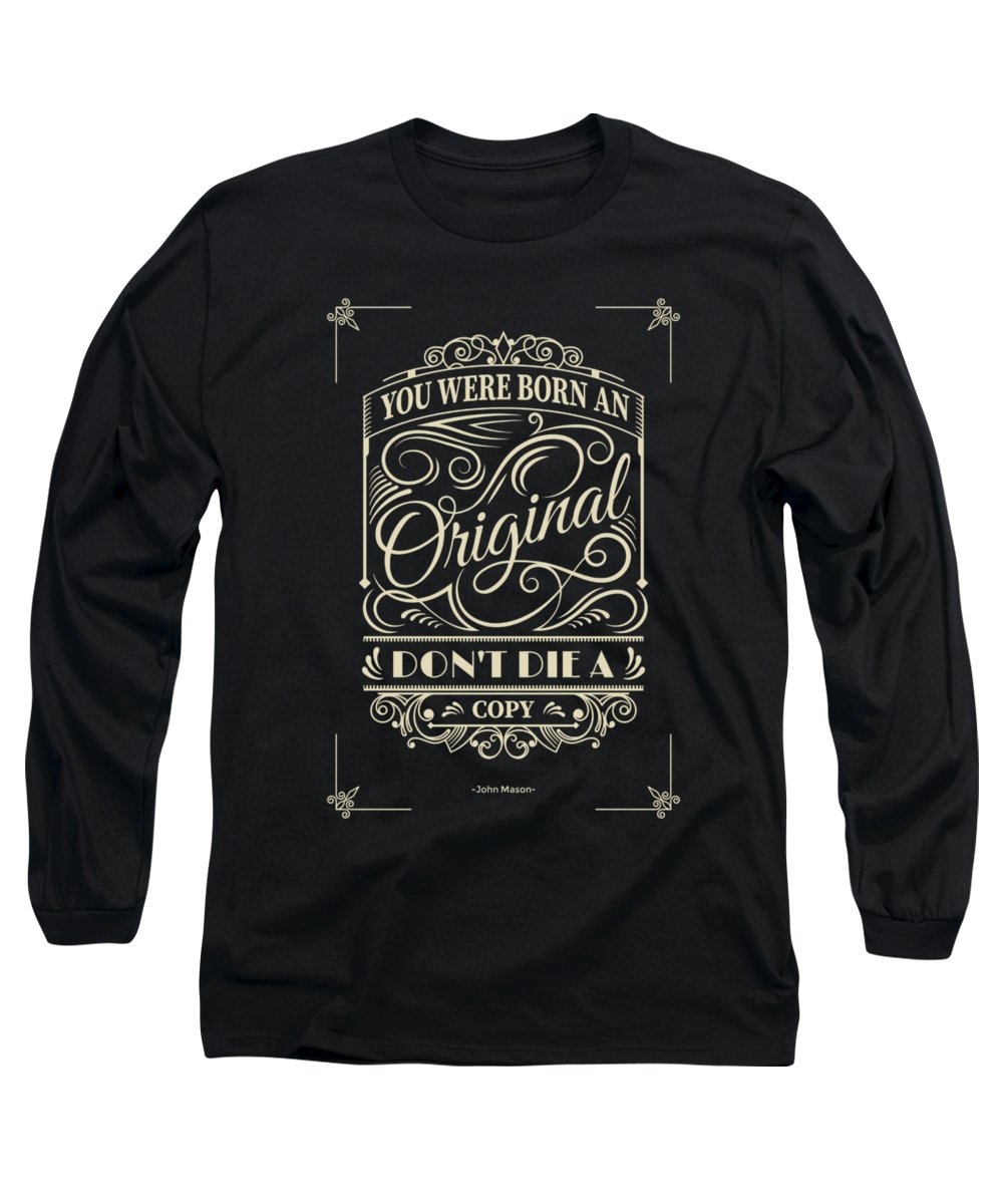 Inspirational Quotes Long Sleeve T-Shirt featuring the digital art You Were Born An Original Motivational Quotes poster by Lab No 4