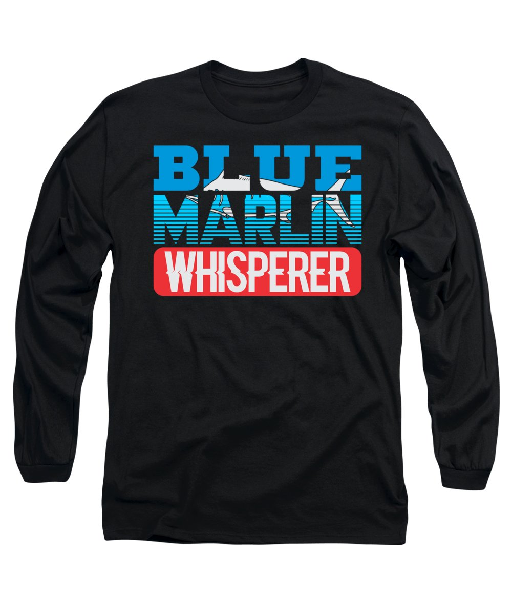 Blue-marlin-whisperer Long Sleeve T-Shirt featuring the digital art Blue Marlin Whisperer Atlantic Fisherman by Passion Loft