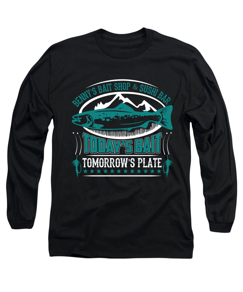 Fishing Puns Long Sleeve T-Shirt featuring the digital art Bennys Bait Shot and Sushi Bar Todays Bait Tomorrows Plate by Passion Loft