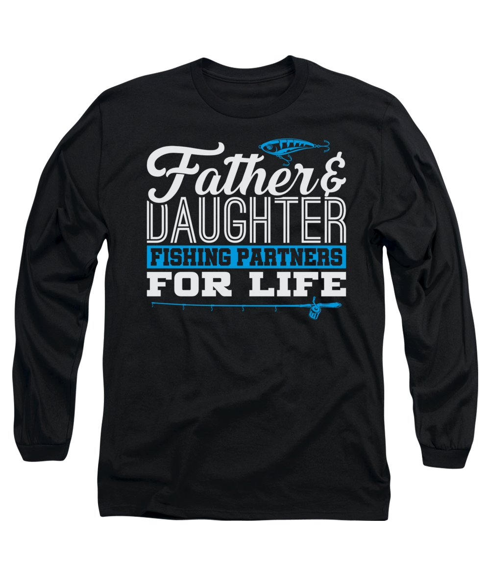 Gifts From Daughter Long Sleeve T-Shirt featuring the digital art Father Daughter Fishing Partners Life by Passion Loft