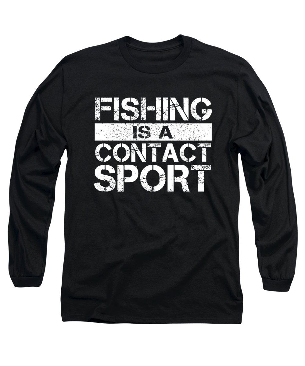 Angler Long Sleeve T-Shirt featuring the digital art Fishing Is A Contact Sport by Passion Loft