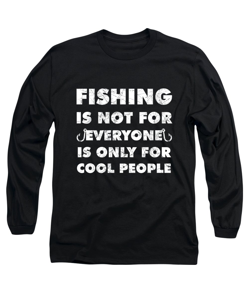 Fishing Puns Long Sleeve T-Shirt featuring the digital art Fishing is only for cool people by Passion Loft