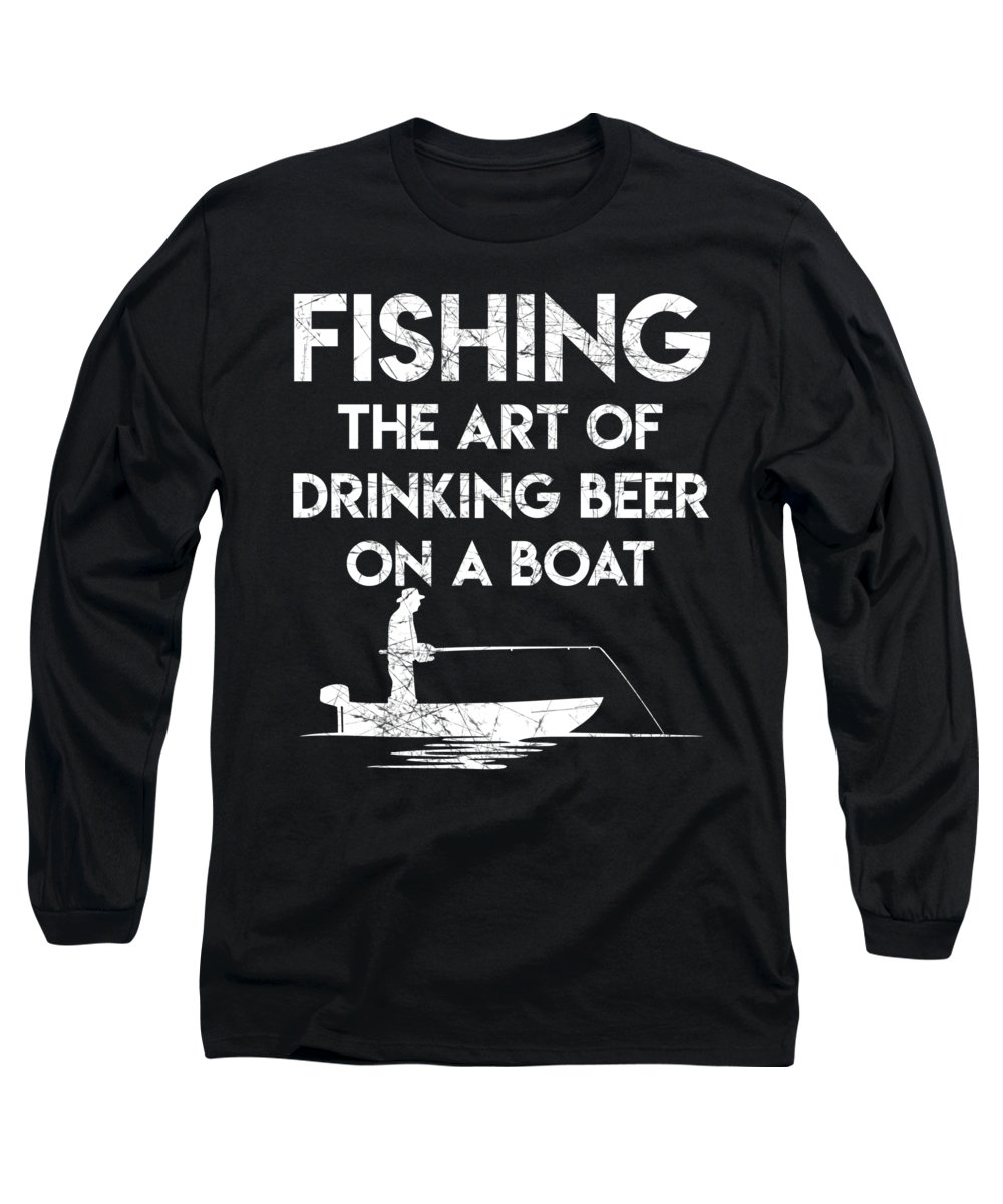 Fishing Puns Long Sleeve T-Shirt featuring the digital art Fishing The Art of Drinking Beer on a Boat by Passion Loft