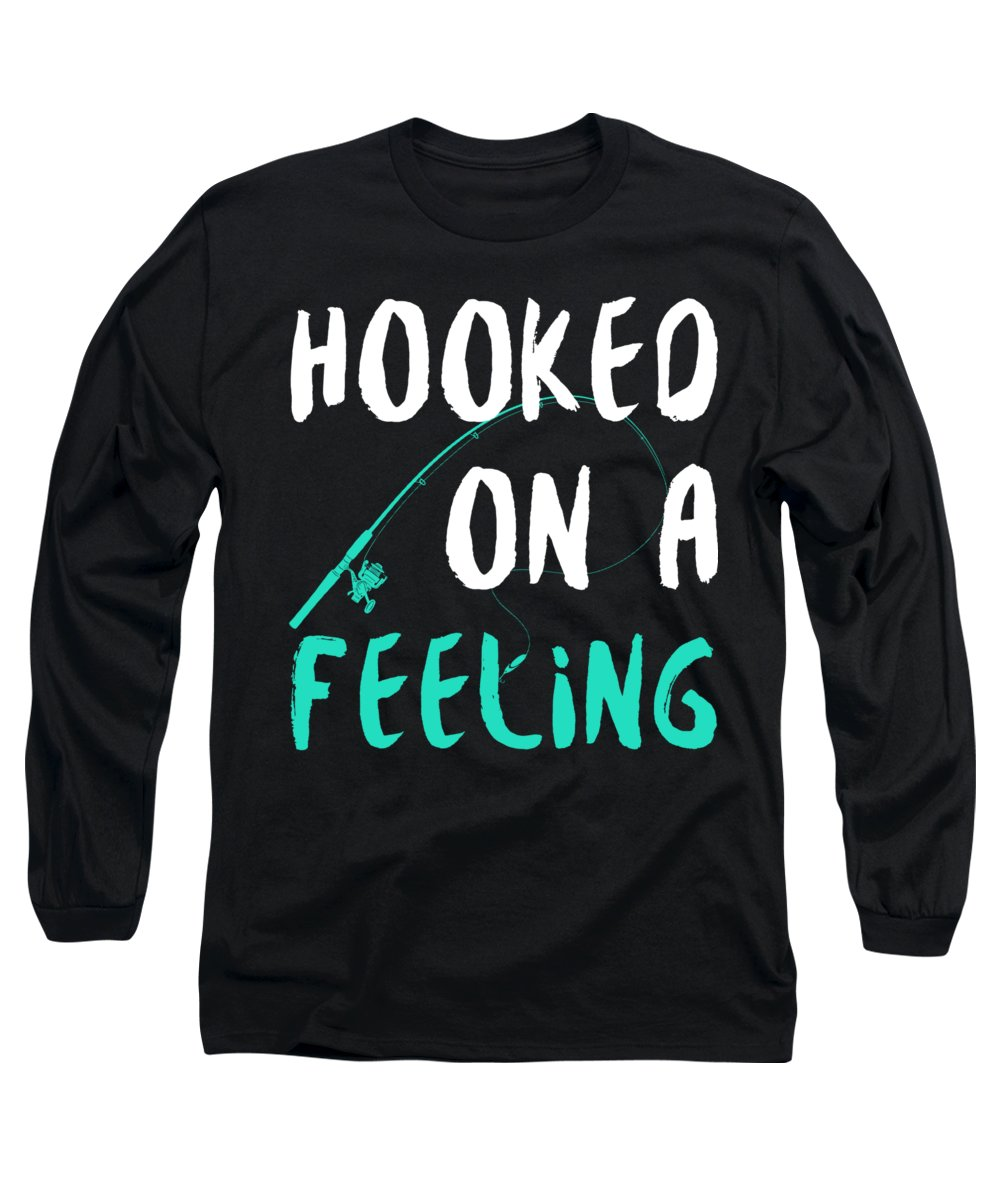 Fishing Puns Long Sleeve T-Shirt featuring the digital art Hooked on a feeling by Passion Loft