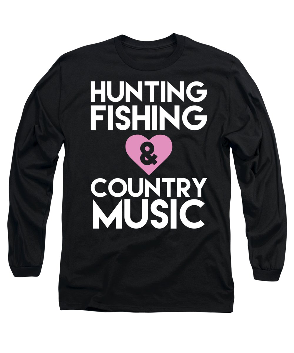 Fishing Puns Long Sleeve T-Shirt featuring the digital art Hunting Fishing and Country Music by Passion Loft