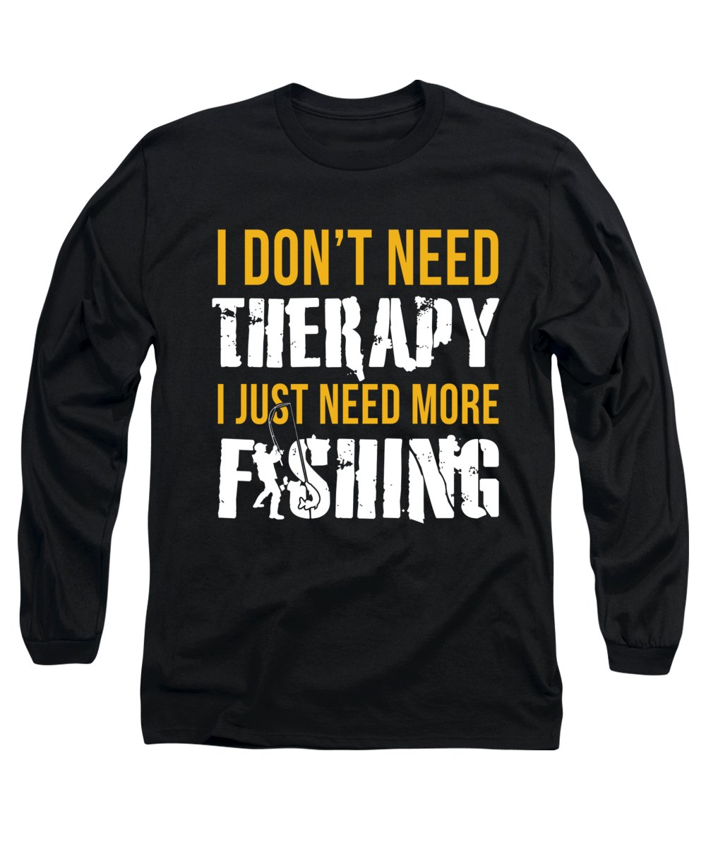 Fishing Lure Long Sleeve T-Shirt featuring the digital art I Dont Need Therapy I Just Need More Fishing by Passion Loft