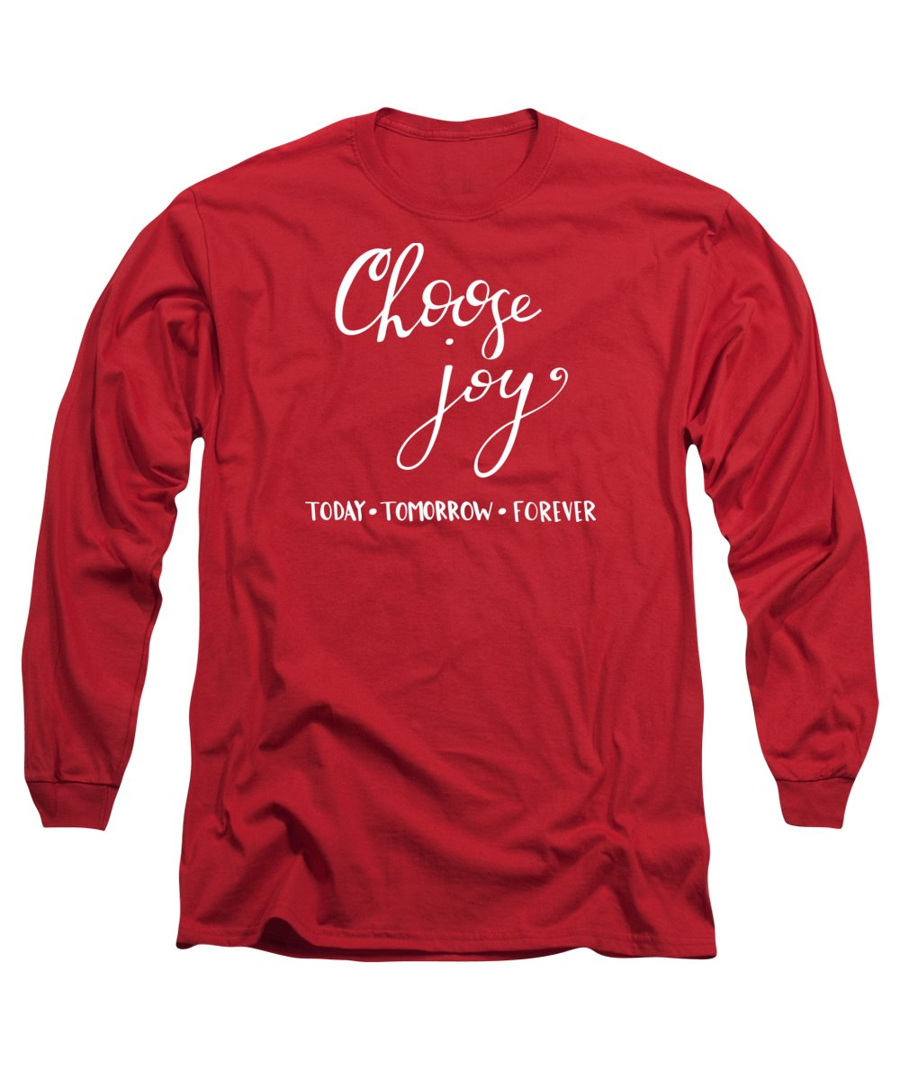Choose Joy Long Sleeve T-Shirt featuring the mixed media Choose Joy by Nancy Ingersoll